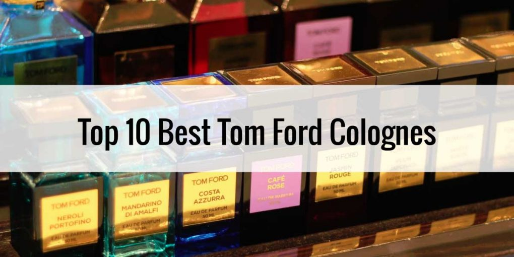 The Best Tom Ford cologne Review