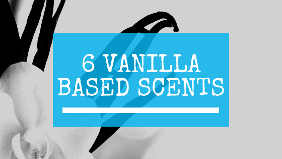 6 best vanilla based scents for women