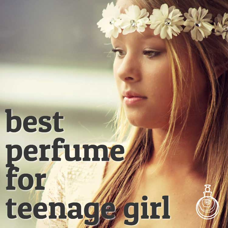 Best smelling perfume for teenage girls